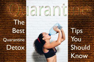 The Best Quarantine Detox