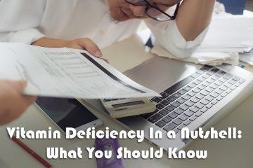 Vitamin Deficiency In a Nutshell