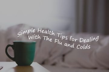Dealing With The Flu and Colds