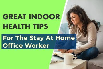 ealth Tips For The Stay At Home Office
